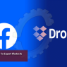 Facebook korisnicima omogućava da prebacuju fotografije i video na Dropbox